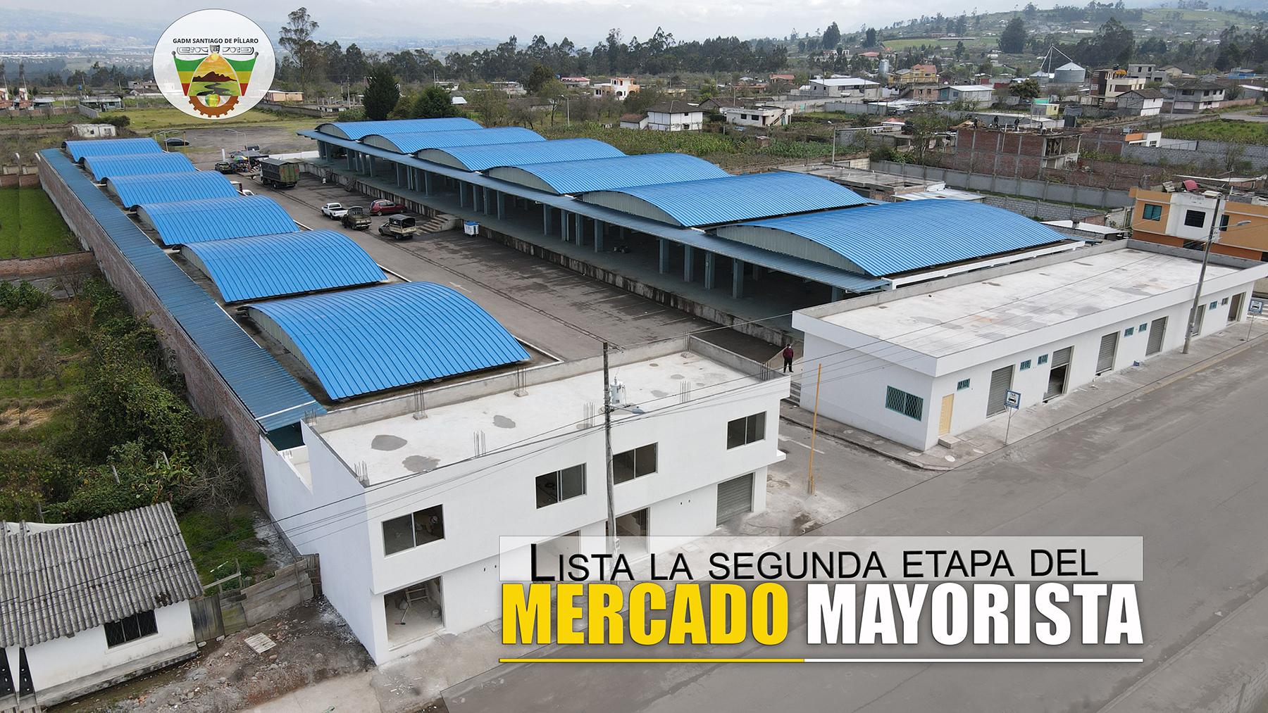 LA CONSTRUCCIÓN DE LA SEGUNDA ETAPA DEL MERCADO MAYORISTA FINALIZARÁ EN POCOS DÍAS